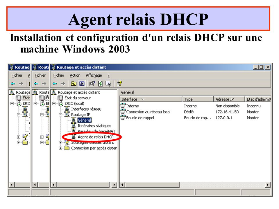 Agent relais DHCP Installation et configuration d un relais DHCP sur une machine Windows 2003.