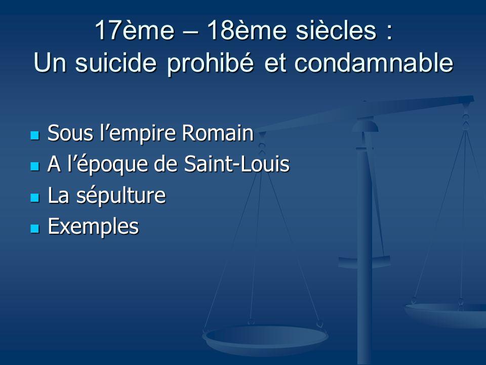 17ème – 18ème siècles : Un suicide prohibé et condamnable
