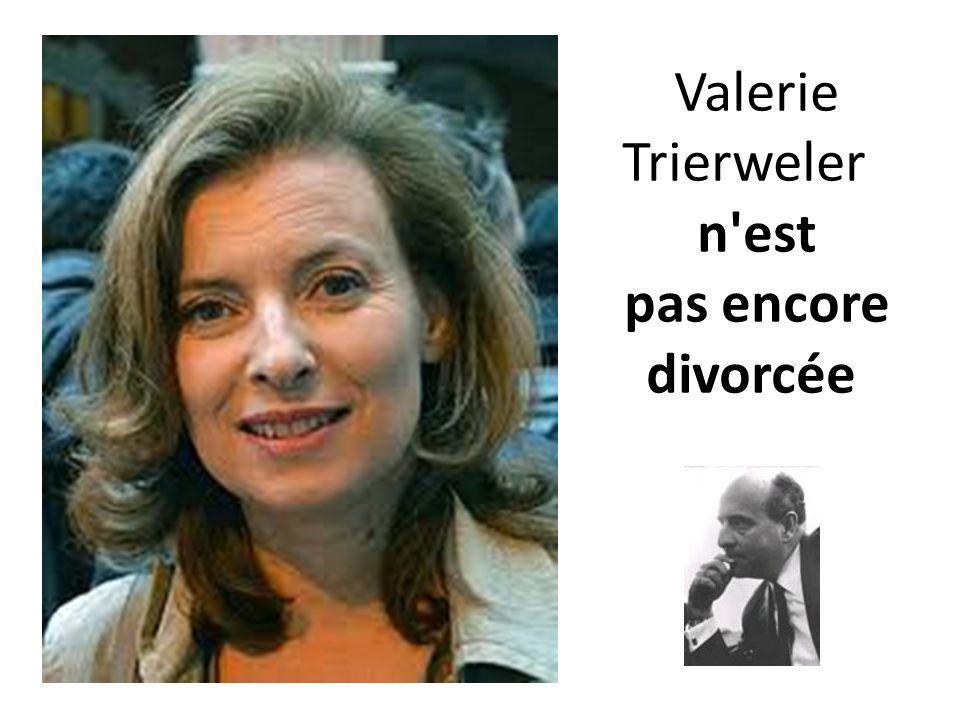 Valerie Trierweler n est pas encore divorcée
