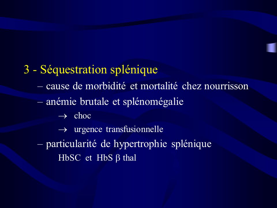 3 - Séquestration splénique