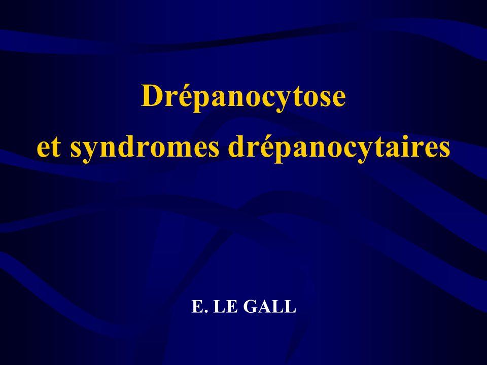 Drépanocytose et syndromes drépanocytaires