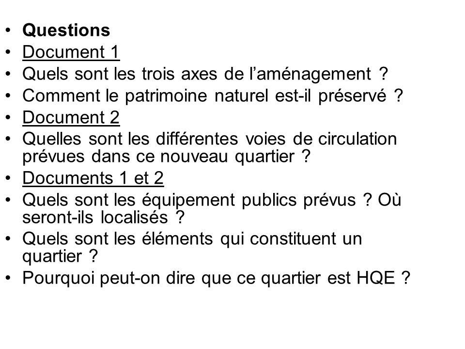 Questions Document 1. Quels sont les trois axes de l'aménagement Comment le patrimoine naturel est-il préservé