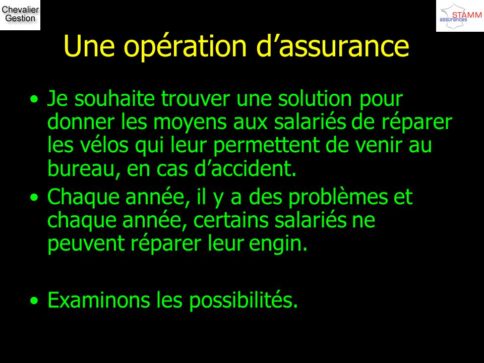 Une opération d'assurance