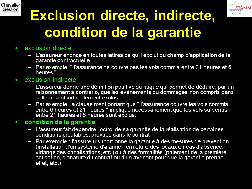 Exclusion directe, indirecte, condition de la garantie