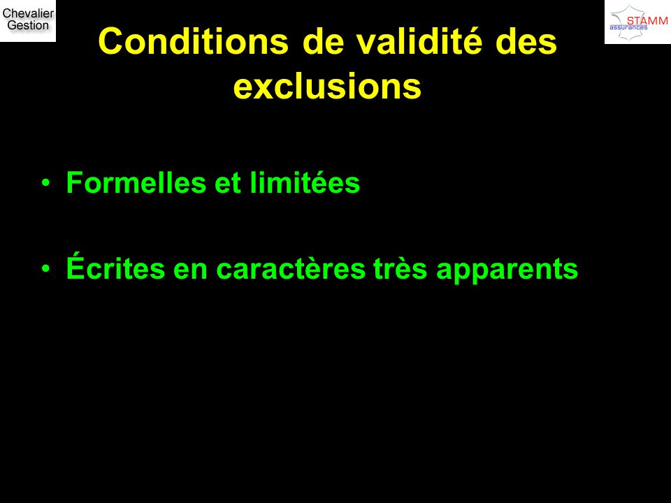 Conditions de validité des exclusions