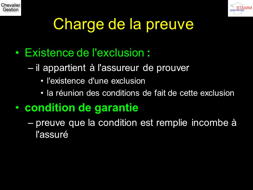 Charge de la preuve Existence de l exclusion : condition de garantie
