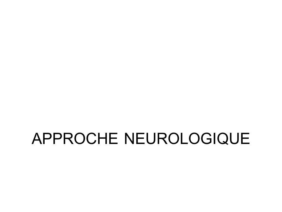 APPROCHE NEUROLOGIQUE