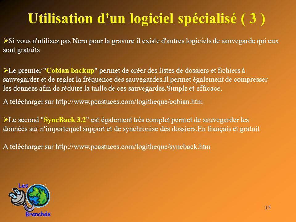 Utilisation d un logiciel spécialisé ( 3 )