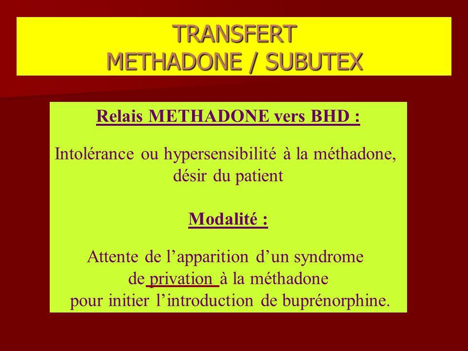 Relais METHADONE vers BHD :
