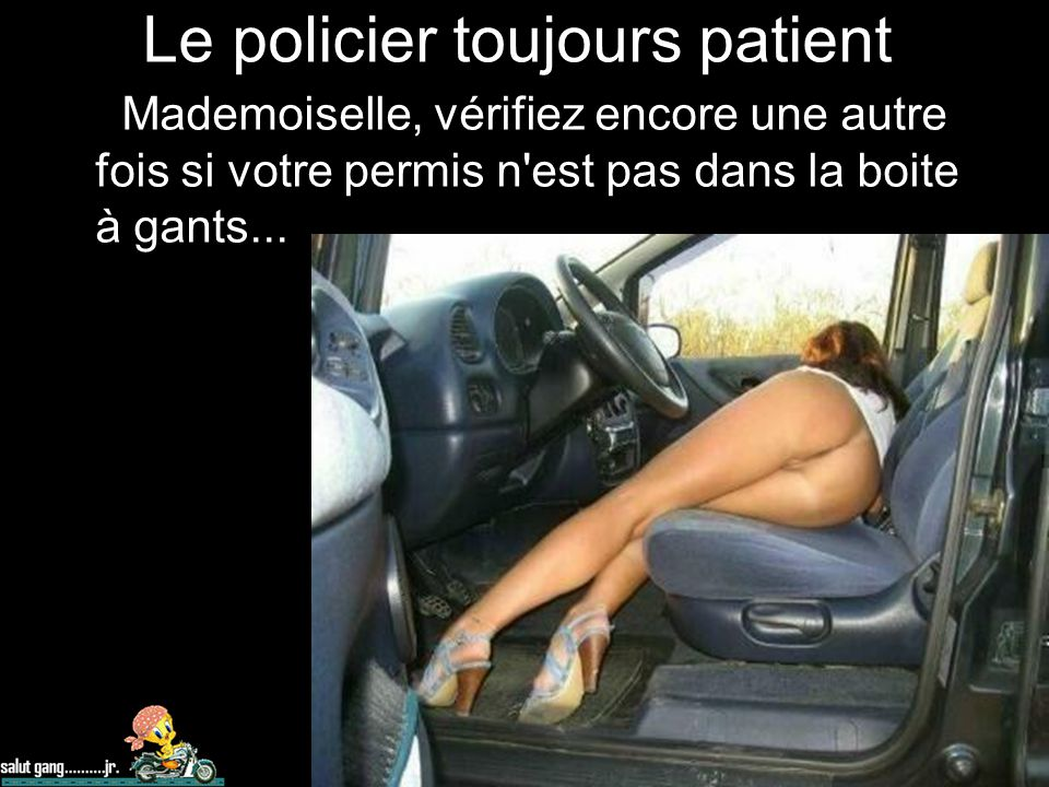 Le policier toujours patient