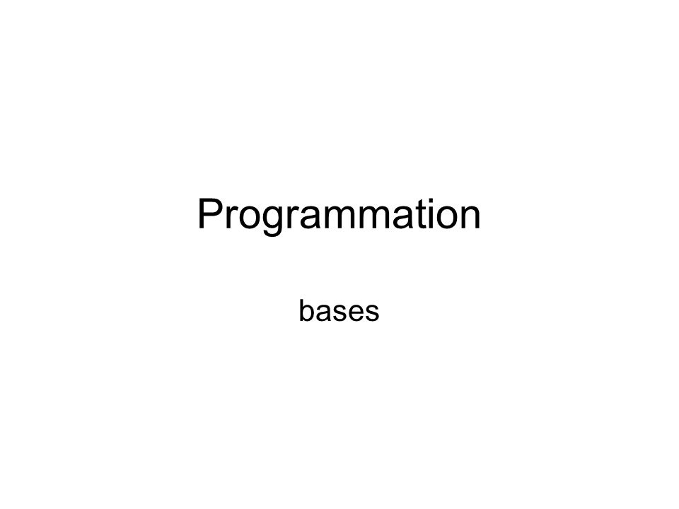 Programmation bases