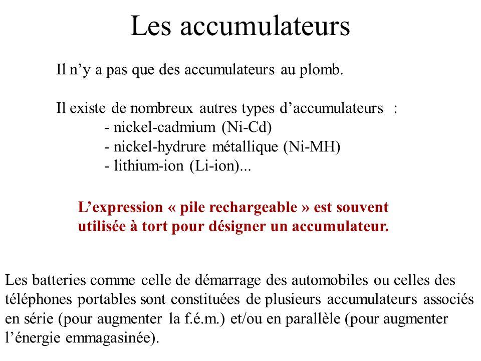 Les accumulateurs Il n'y a pas que des accumulateurs au plomb.