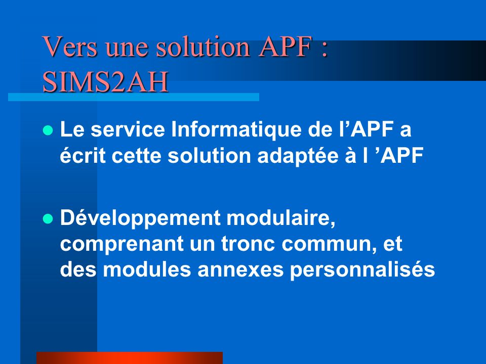 Vers une solution APF : SIMS2AH