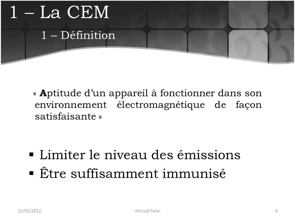 1 – La CEM Limiter le niveau des émissions Être suffisamment immunisé