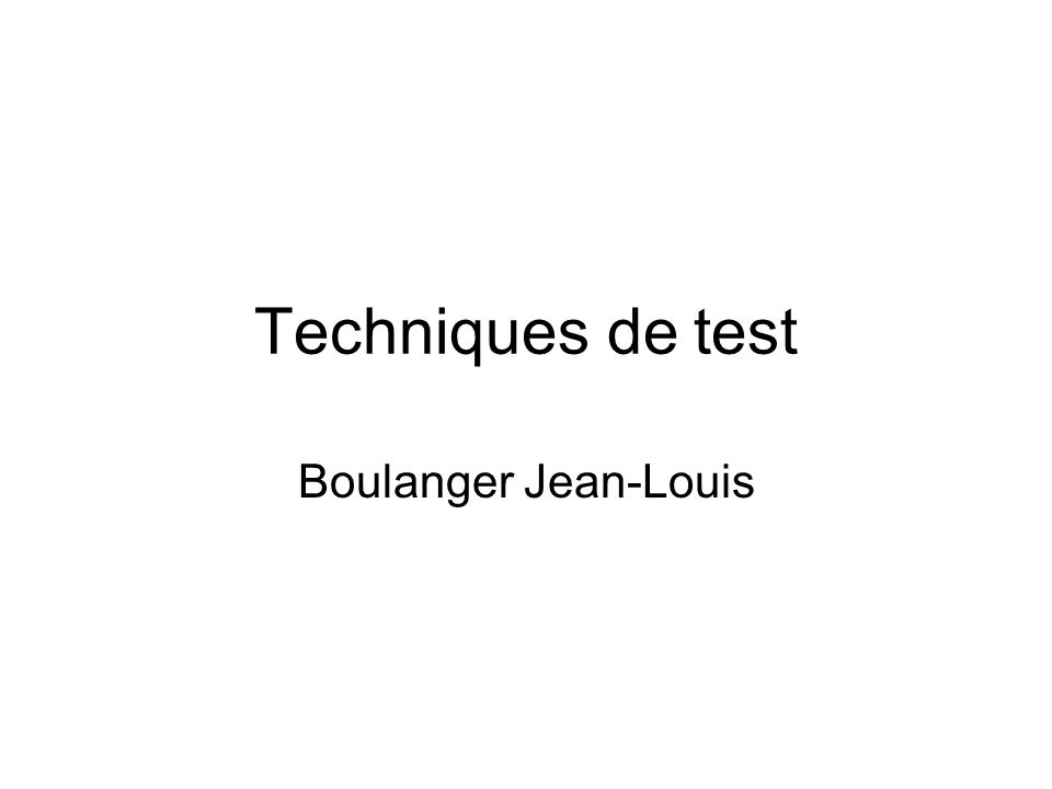 Techniques de test Boulanger Jean-Louis