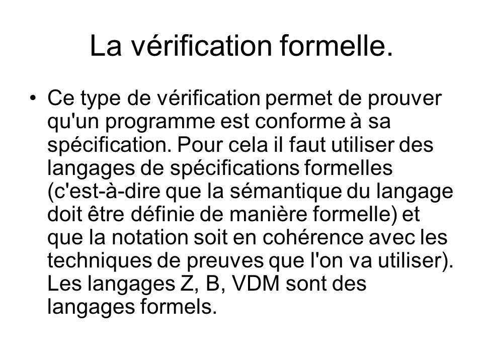 La vérification formelle.