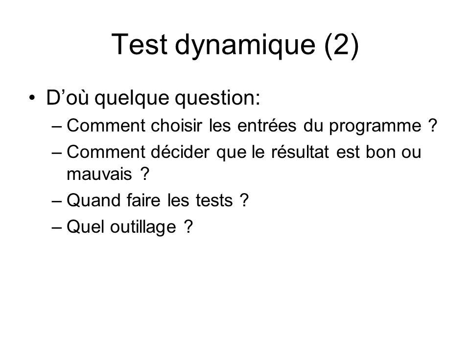 Test dynamique (2) D'où quelque question: