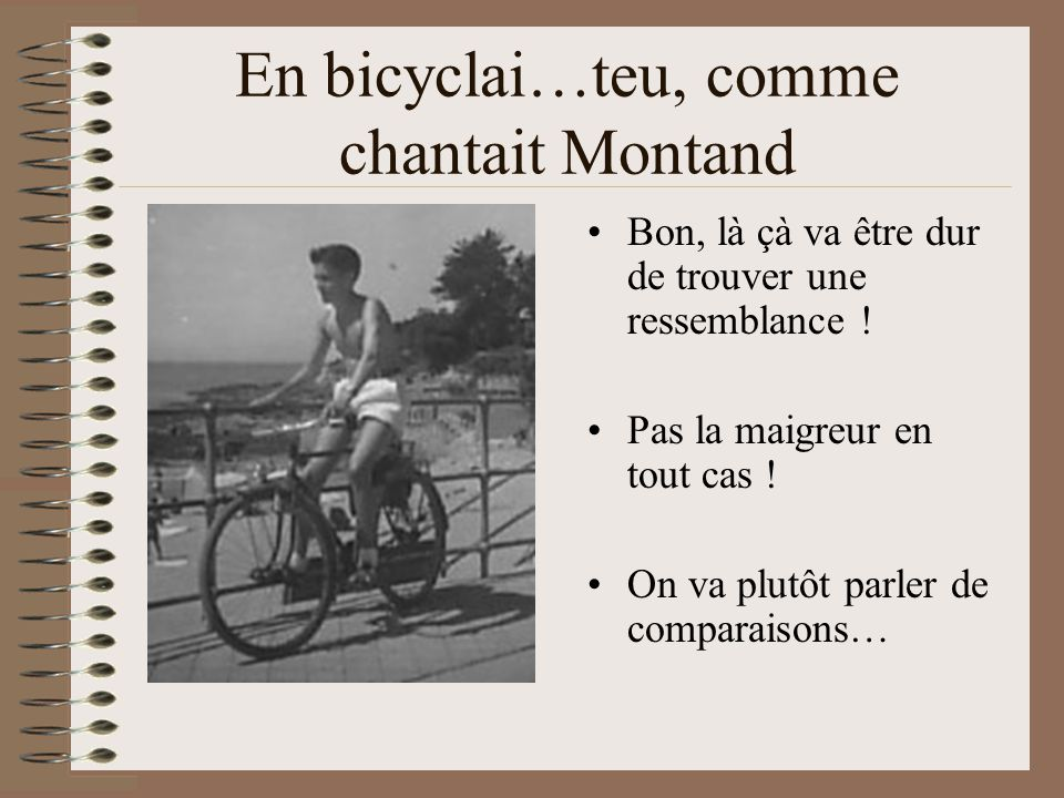 En bicyclai…teu, comme chantait Montand