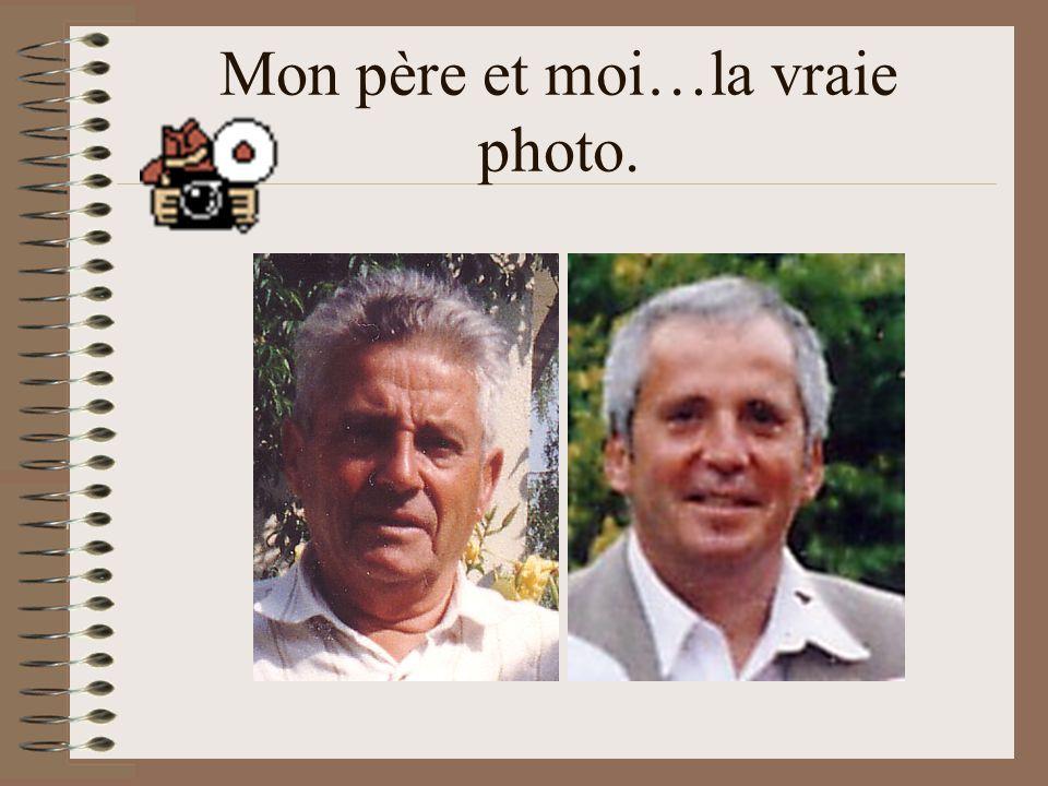 Mon père et moi…la vraie photo.