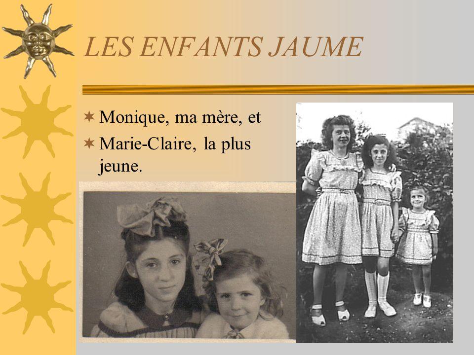 LES ENFANTS JAUME Monique, ma mère, et Marie-Claire, la plus jeune.