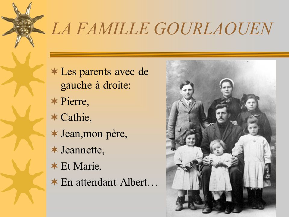 LA FAMILLE GOURLAOUEN Les parents avec de gauche à droite: Pierre,