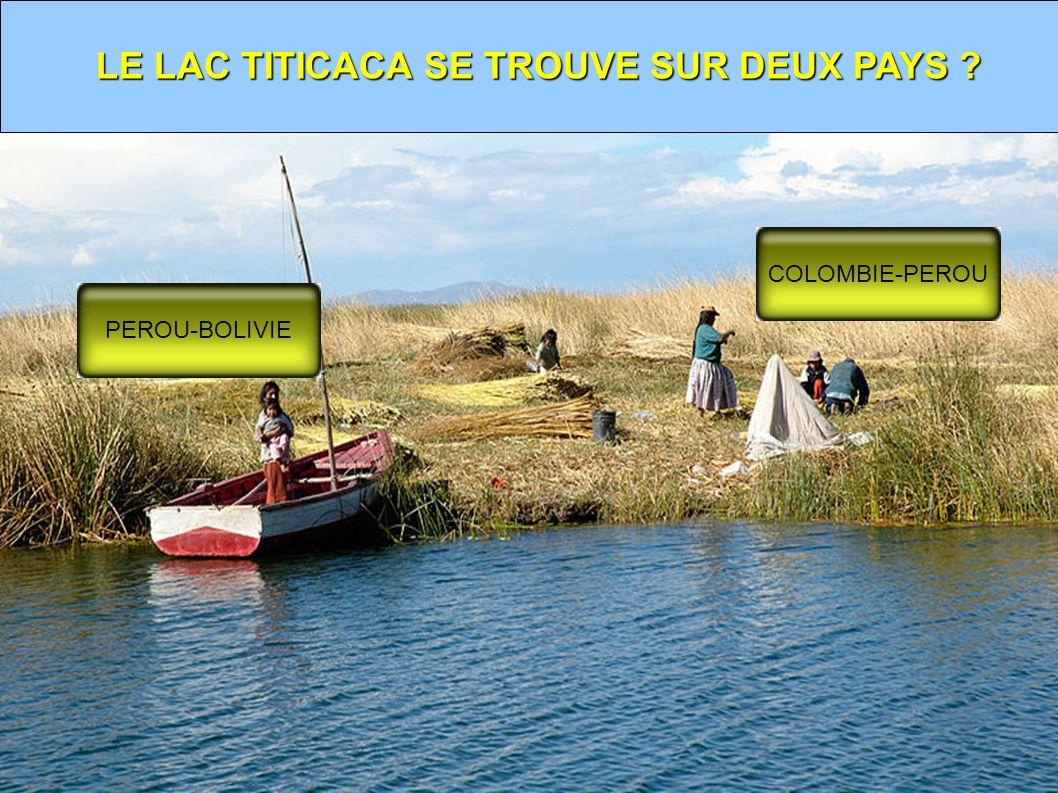 LE LAC TITICACA SE TROUVE SUR DEUX PAYS