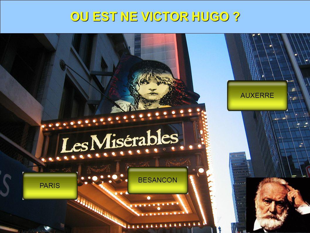 OU EST NE VICTOR HUGO AUXERRE BESANCON PARIS