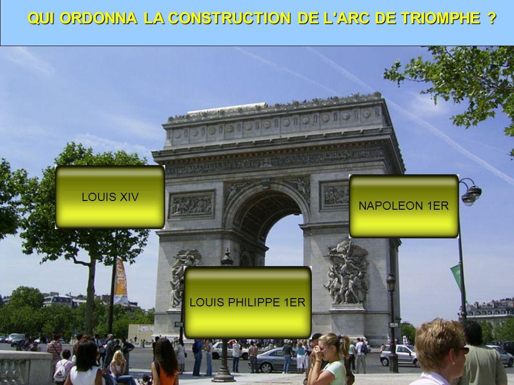 QUI ORDONNA LA CONSTRUCTION DE L ARC DE TRIOMPHE