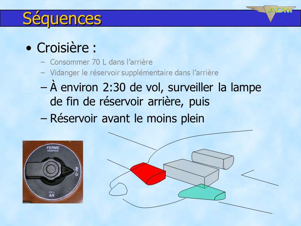 Séquences Croisière : Consommer 70 L dans l'arrière. Vidanger le réservoir supplémentaire dans l'arrière.