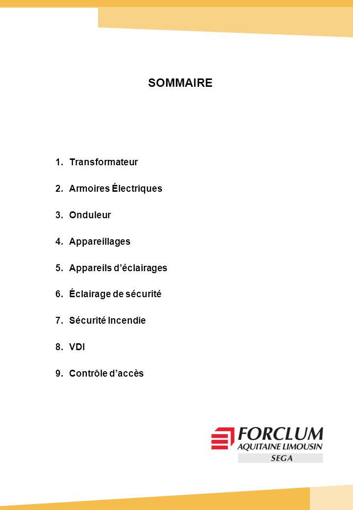 SOMMAIRE Transformateur Armoires Électriques Onduleur Appareillages