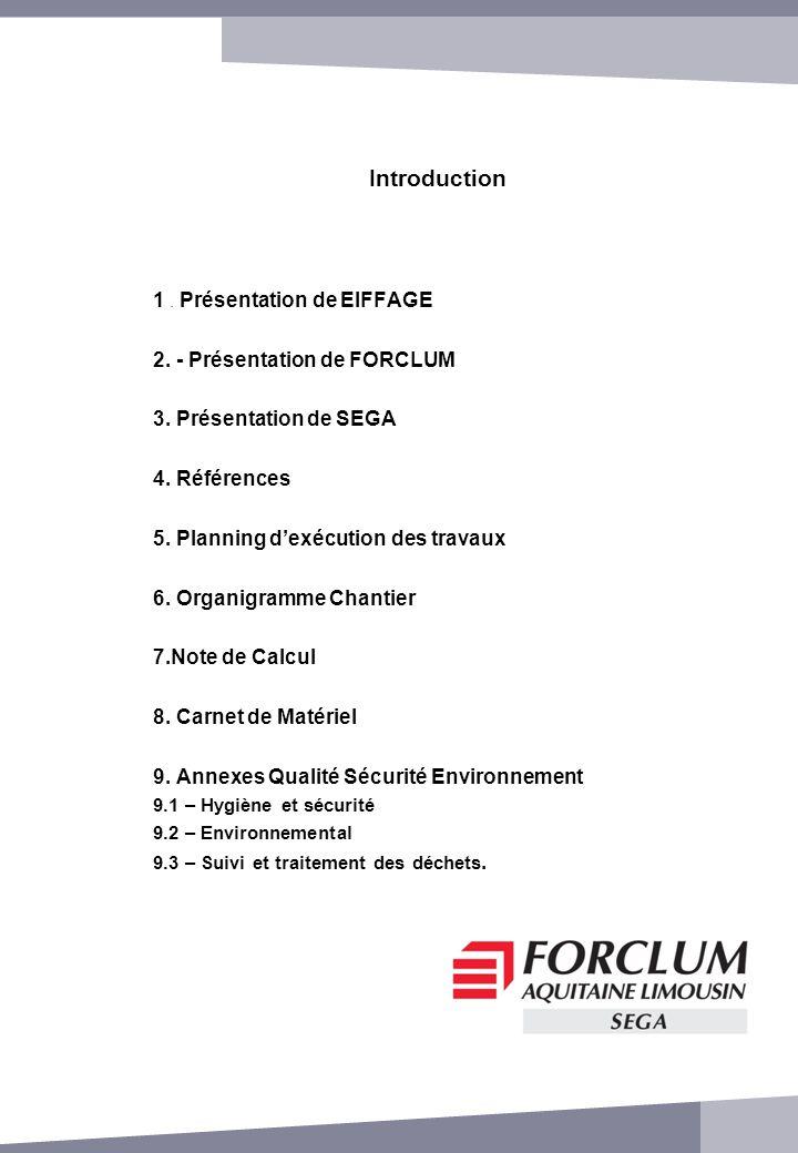 Introduction 1 . Présentation de EIFFAGE 2. - Présentation de FORCLUM