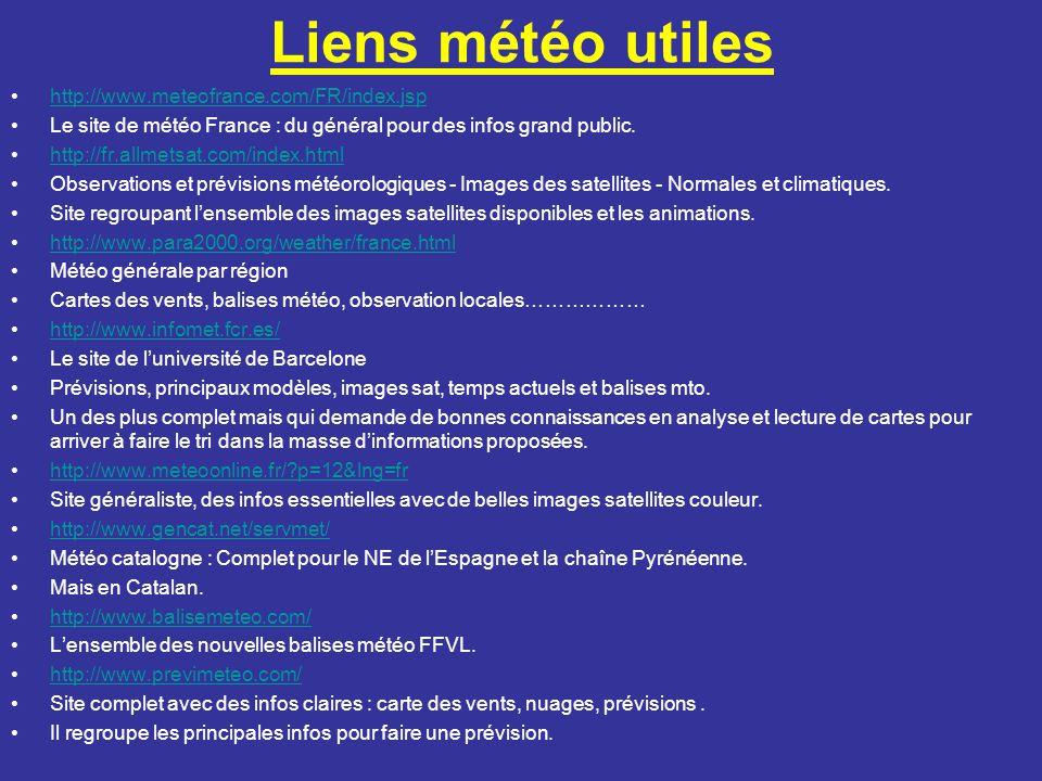 Liens météo utiles http://www.meteofrance.com/FR/index.jsp
