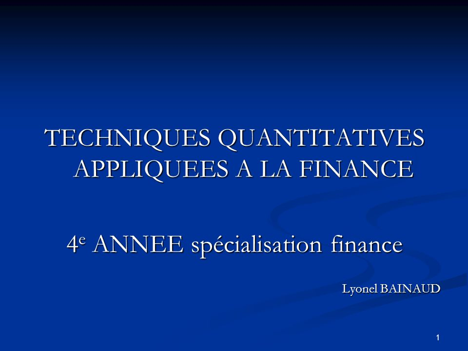 TECHNIQUES QUANTITATIVES APPLIQUEES A LA FINANCE