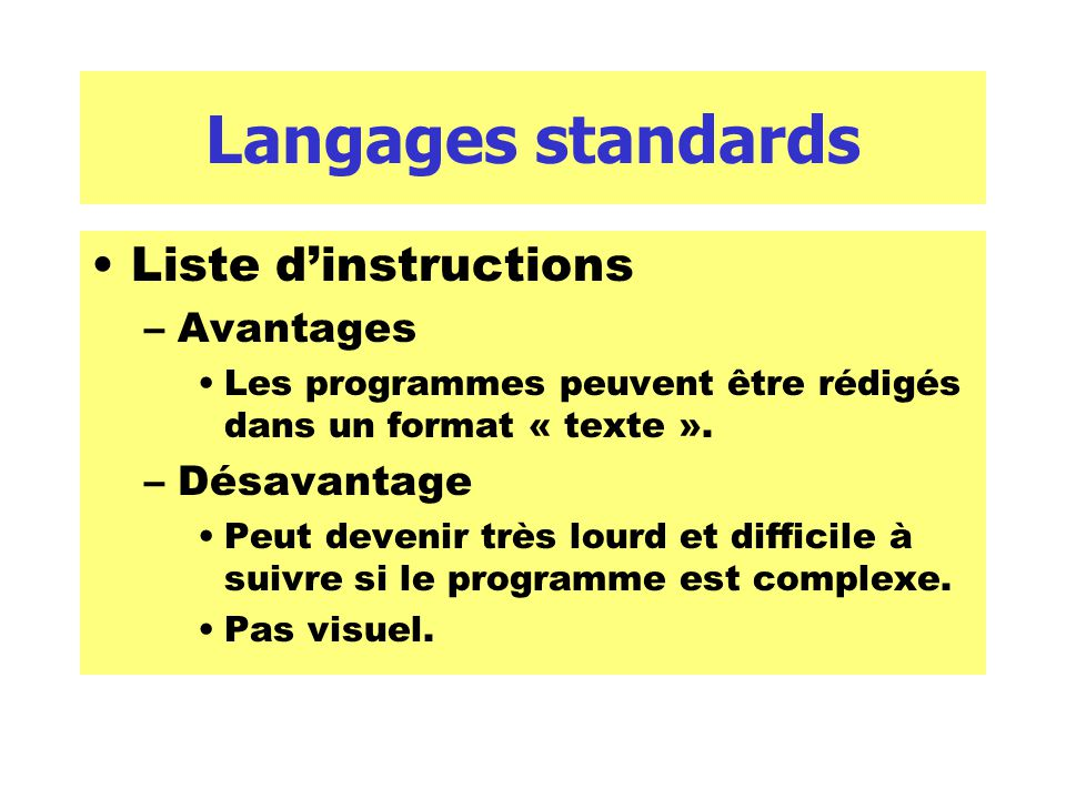 Langages standards Liste d'instructions Avantages Désavantage