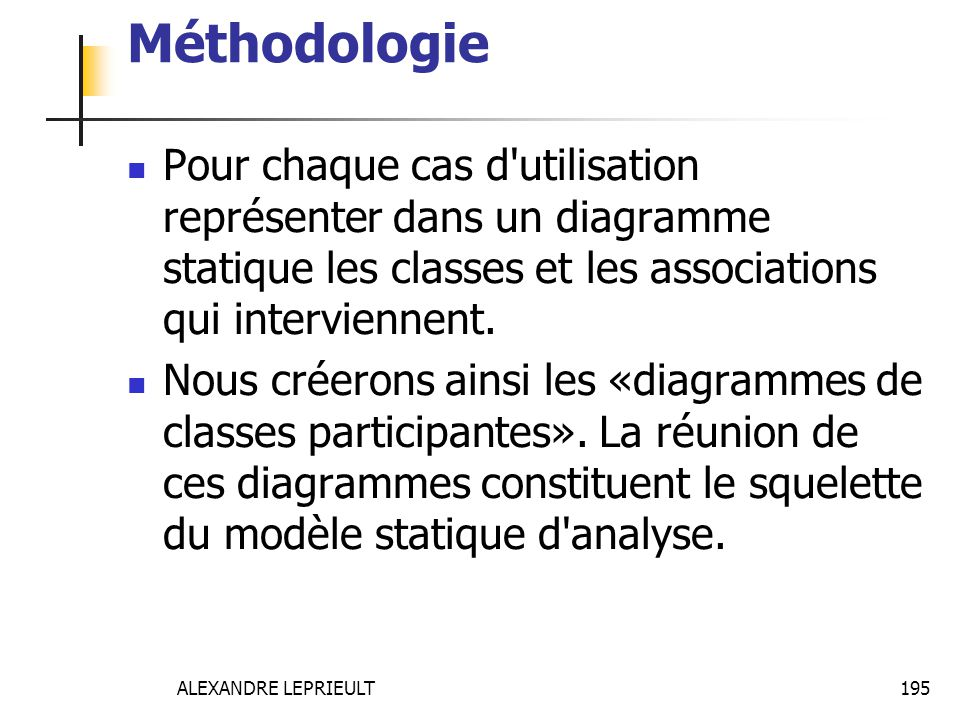Méthodologie Pour chaque cas d utilisation représenter dans un diagramme statique les classes et les associations qui interviennent.