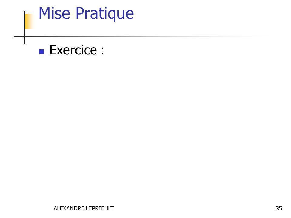 Mise Pratique Exercice : ALEXANDRE LEPRIEULT