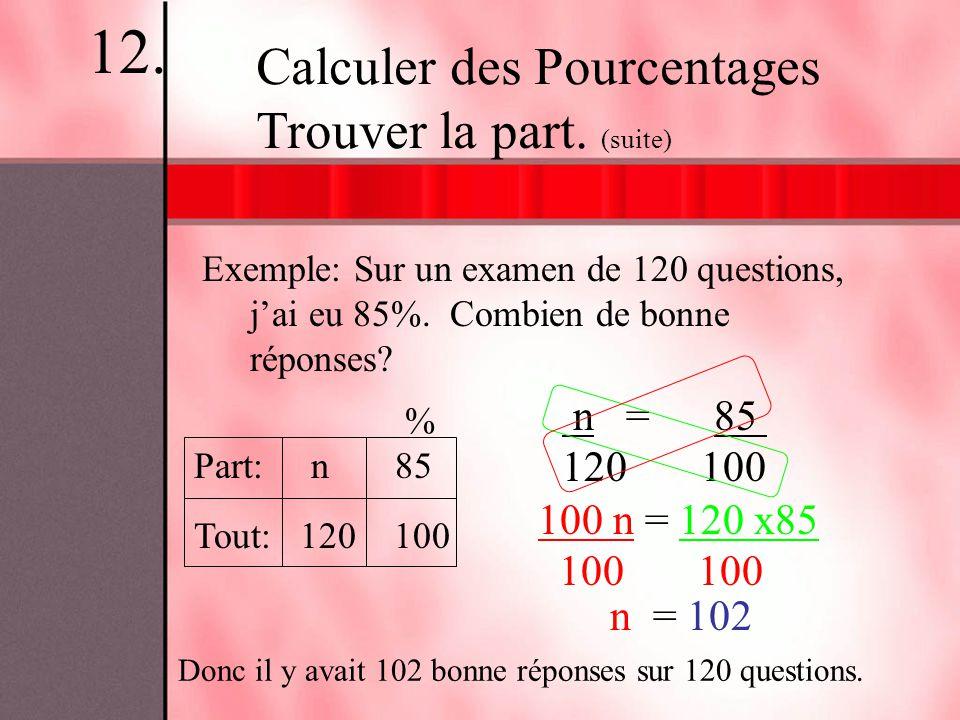 12. Calculer des Pourcentages Trouver la part. (suite) n = 85 120 100