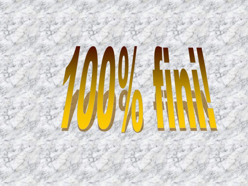 100% fini!