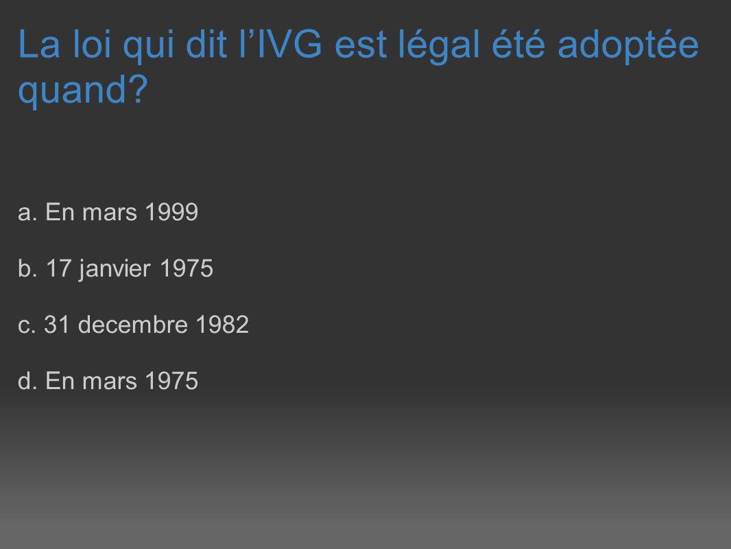 La loi qui dit l'IVG est légal été adoptée quand