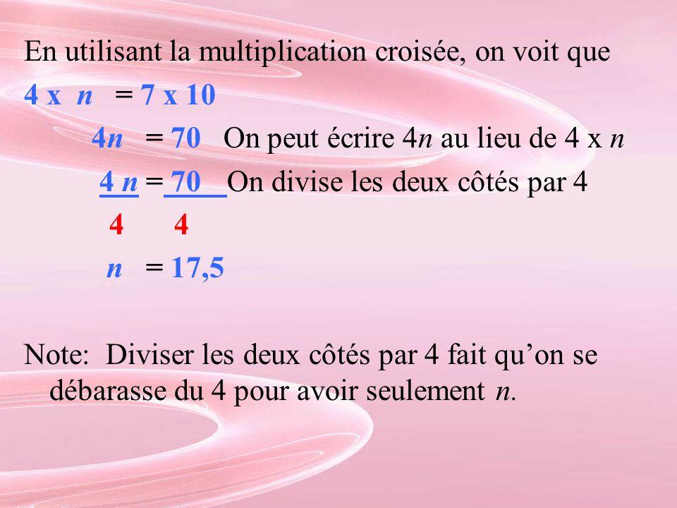 En utilisant la multiplication croisée, on voit que