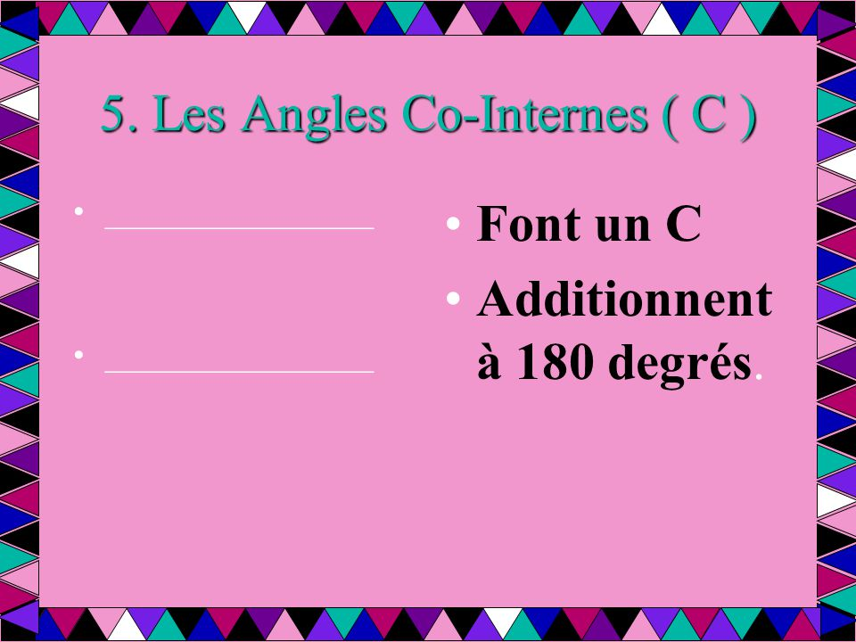 5. Les Angles Co-Internes ( C )