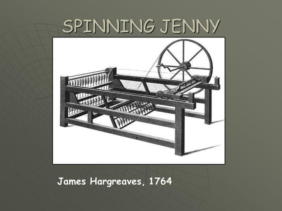 SPINNING JENNY James Hargreaves, 1764