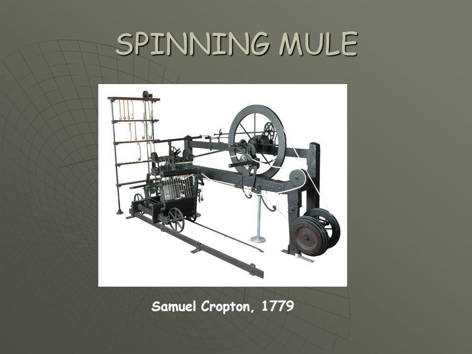 SPINNING MULE Samuel Cropton, 1779