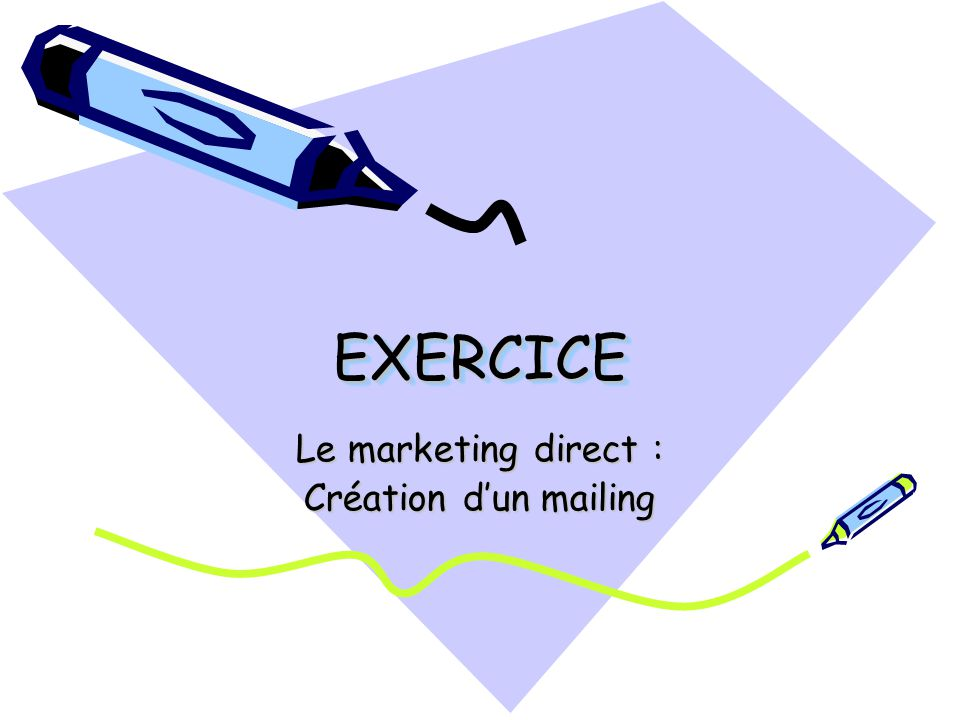 Le marketing direct : Création d'un mailing