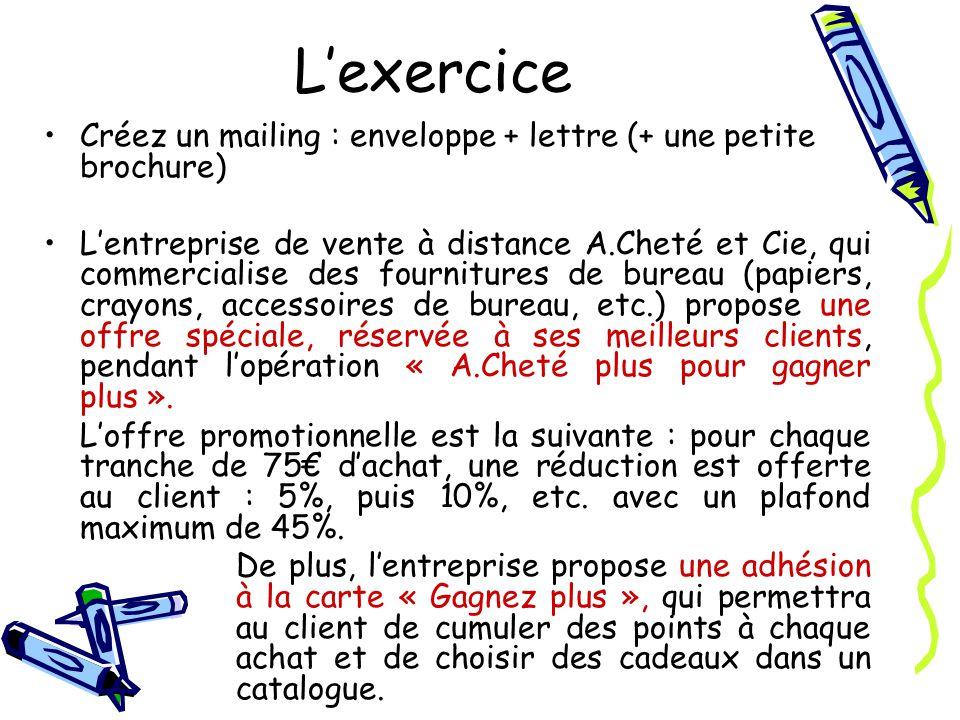 L'exercice Créez un mailing : enveloppe + lettre (+ une petite brochure)