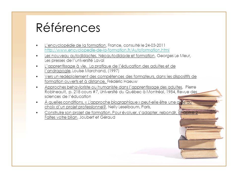 Références L'encyclopédie de la formation, France, consulté le 24-03-2011 http://www.encyclopedie-de-la-formation.fr/Autoformation.html.