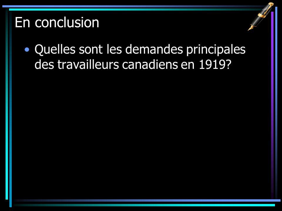 En conclusion Quelles sont les demandes principales des travailleurs canadiens en 1919