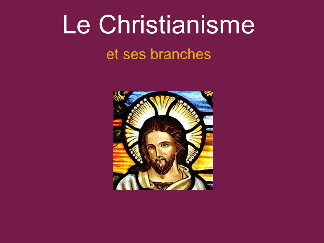 Le Christianisme et ses branches