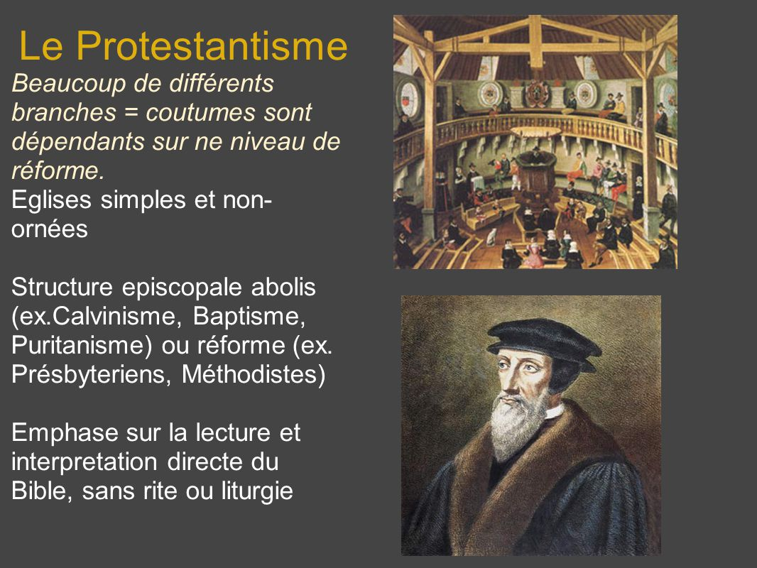 Le Protestantisme Beaucoup de différents branches = coutumes sont dépendants sur ne niveau de réforme.