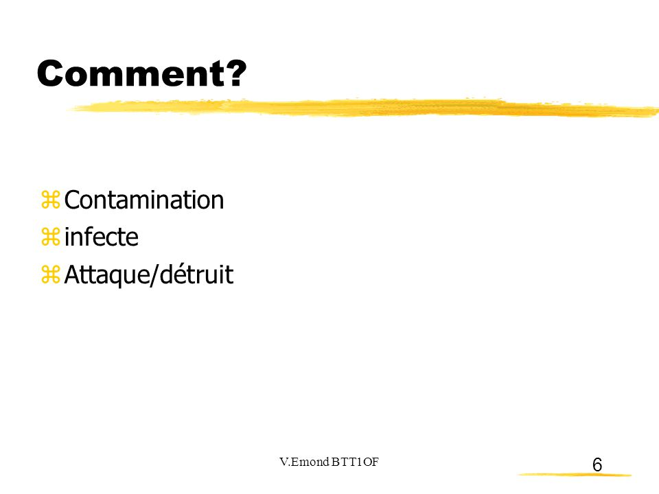 Comment Contamination infecte Attaque/détruit V.Emond BTT1OF